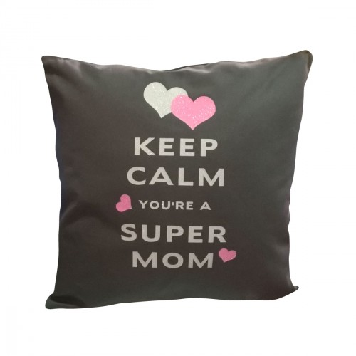 Coussin keep calm you're a super mom